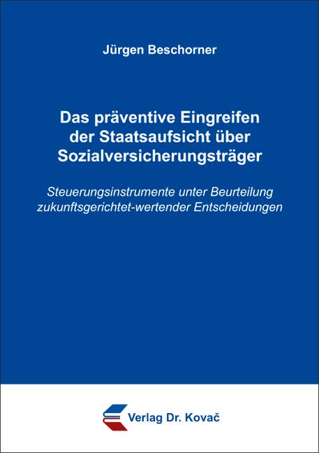 Cover: Das präventive Eingreifen der Staatsaufsicht über Sozialversicherungsträger