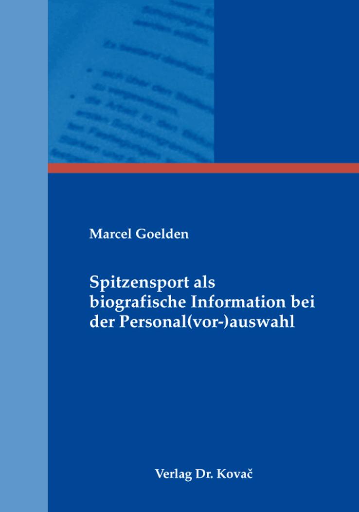 Cover: Spitzensport als biografische Information bei der Personal(vor-)auswahl