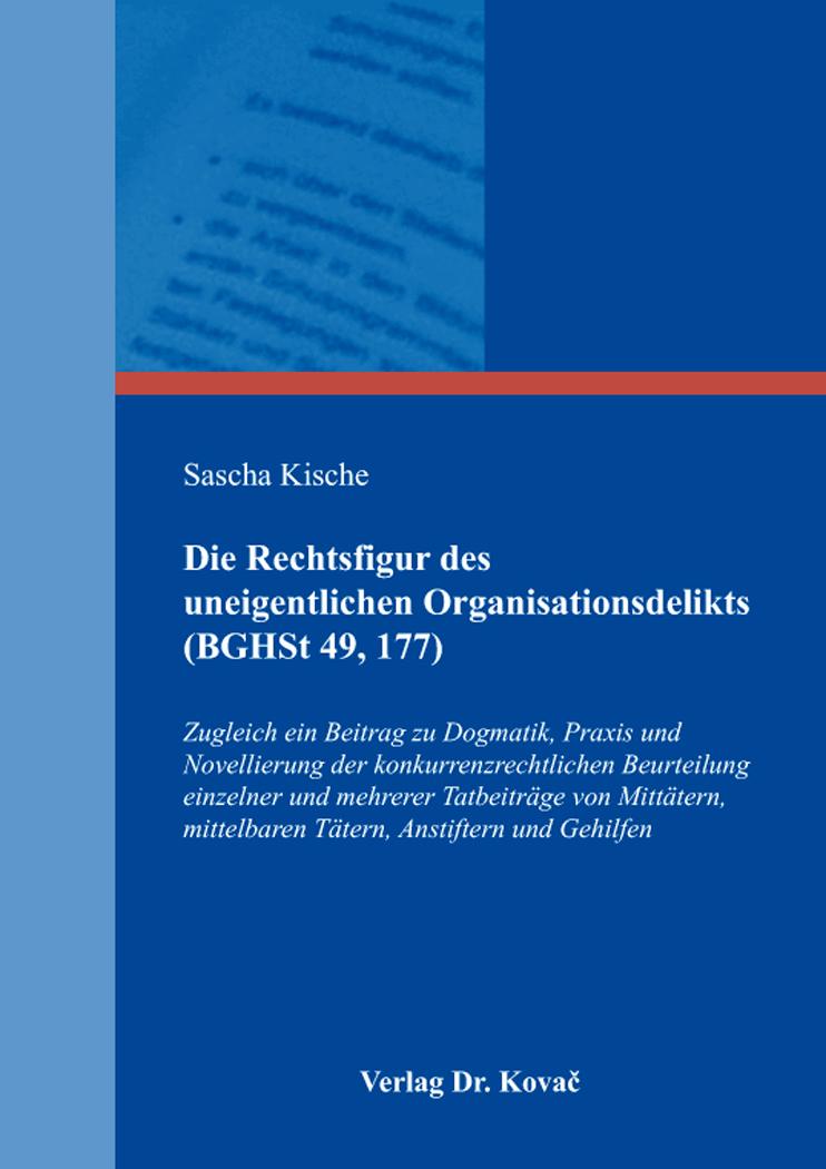Cover: Die Rechtsfigur des uneigentlichen Organisationsdelikts (BGHSt 49, 177)
