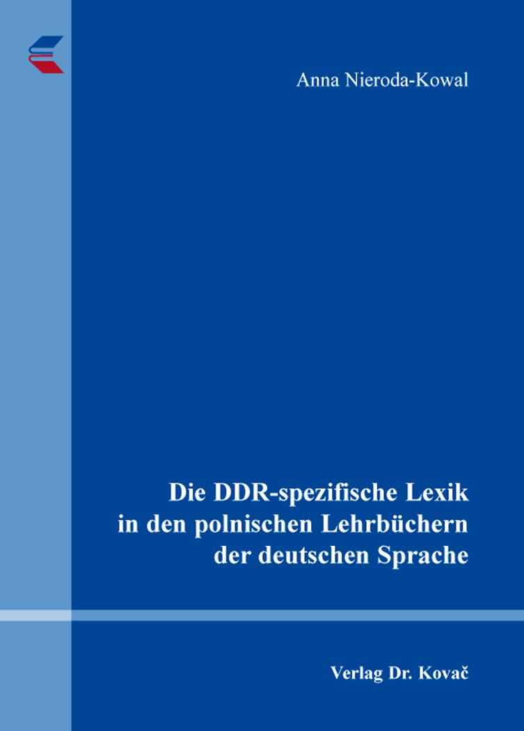 Cover: Die DDR-spezifische Lexik in den polnischen Lehrbüchern der deutschen Sprache