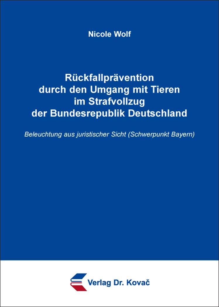 Cover: Rückfallprävention durch den Umgang mit Tieren im Strafvollzug der Bundesrepublik Deutschland