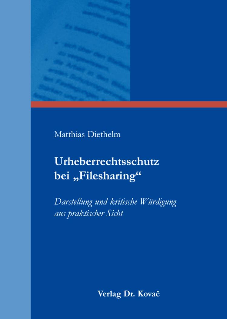 "Cover: Urheberrechtsschutz bei ""Filesharing"""