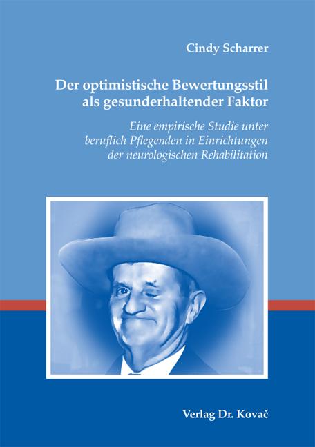 Cover: Der optimistische Bewertungsstil als gesunderhaltender Faktor