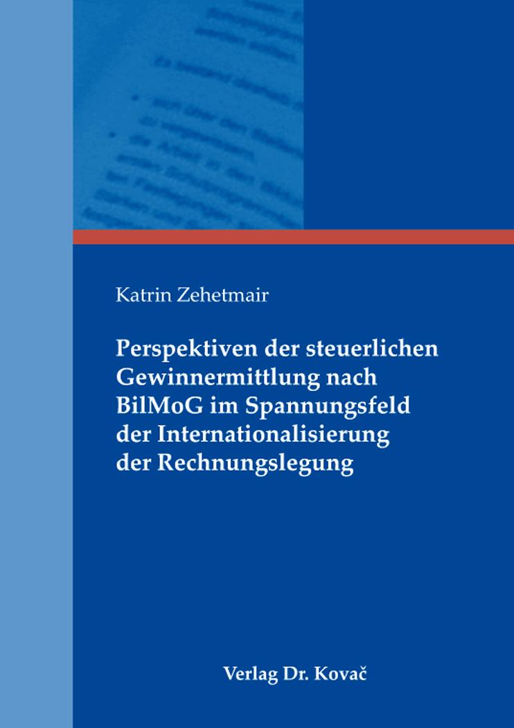 Cover: Perspektiven der steuerlichen Gewinnermittlung nach BilMoG im Spannungsfeld der Internationalisierung der Rechnungslegung