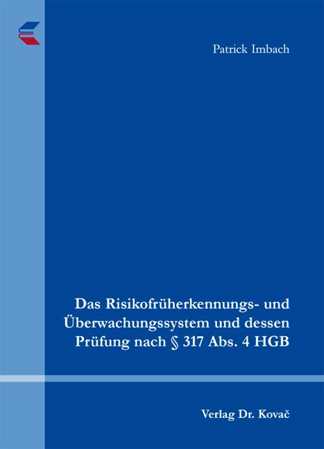 Cover: Das Risikofrüherkennungs- und Überwachungssystem und dessen Prüfung nach § 317 Abs. 4 HGB