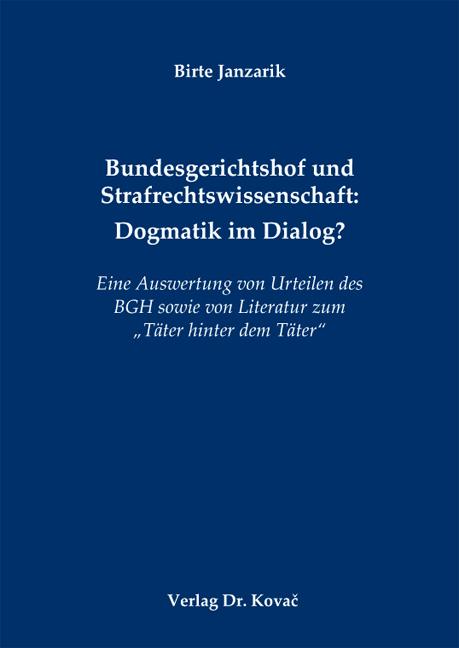 Cover: Bundesgerichtshof und Strafrechtswissenschaft: DogmatikimDialog?