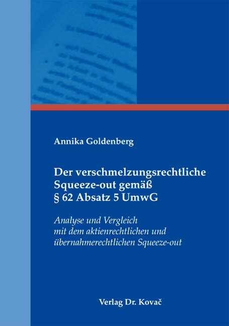 Cover: Der verschmelzungsrechtliche Squeeze-out gemäß § 62 Absatz 5 UmwG