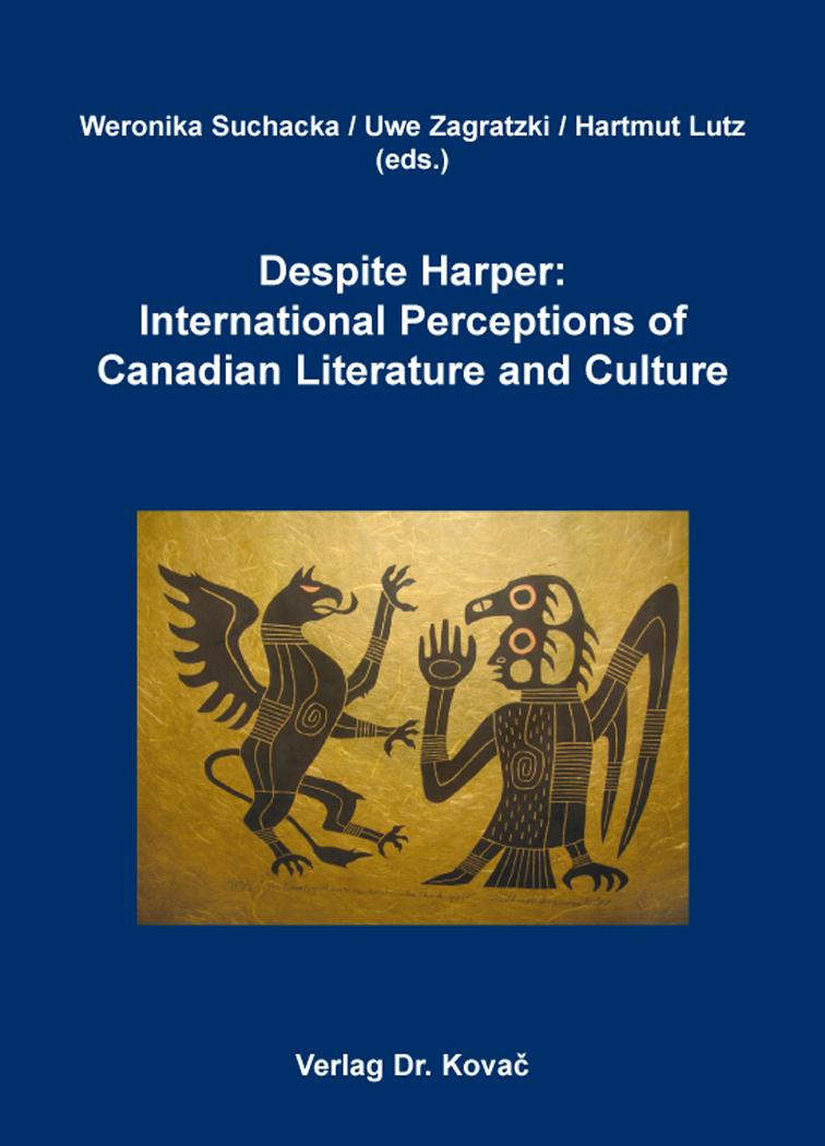 Cover: Despite Harper: International Perceptions of Canadian Literature and Culture