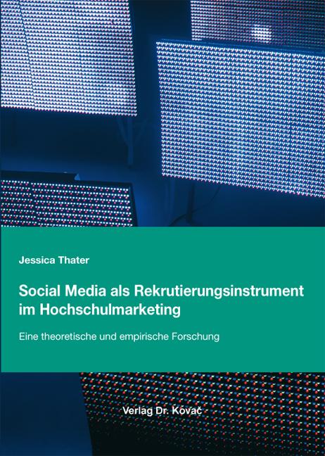Cover: Social Media als Rekrutierungsinstrument im Hochschulmarketing