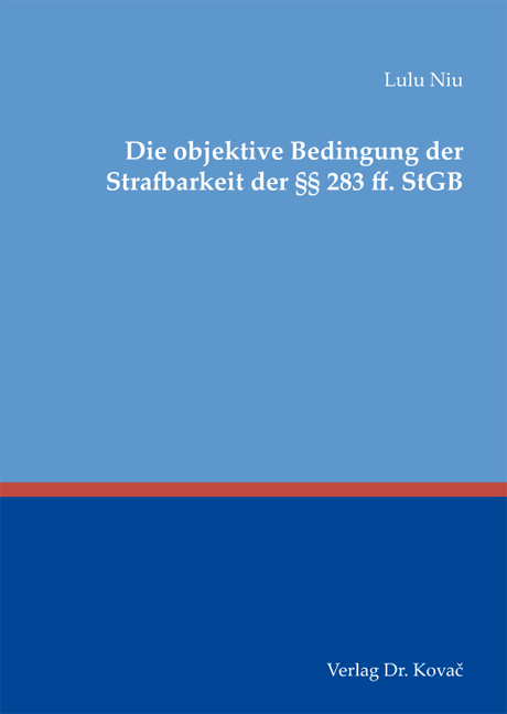 Cover: Die objektive Bedingung der Strafbarkeit der §§ 283 ff. StGB
