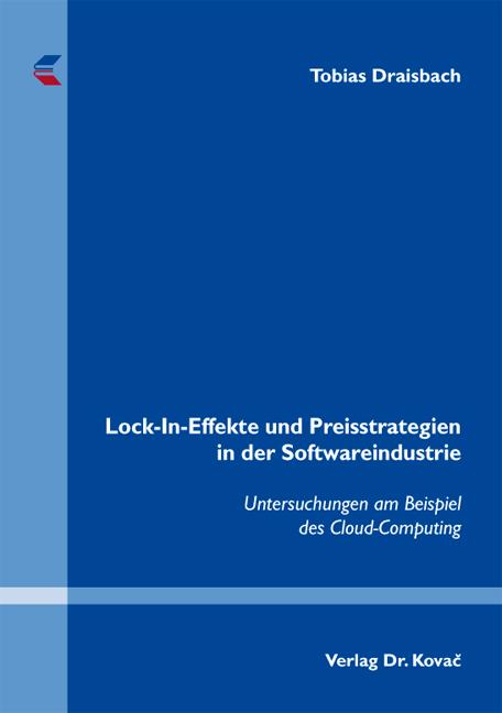 Cover: Lock-In-Effekte und Preisstrategien in der Softwareindustrie
