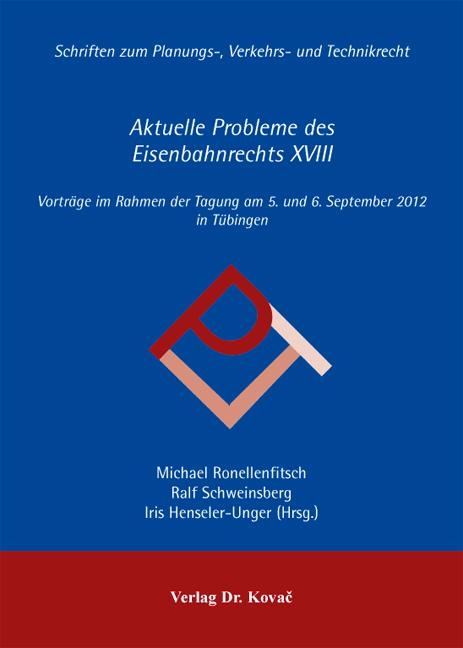 Cover: Aktuelle Probleme des Eisenbahnrechts XVIII