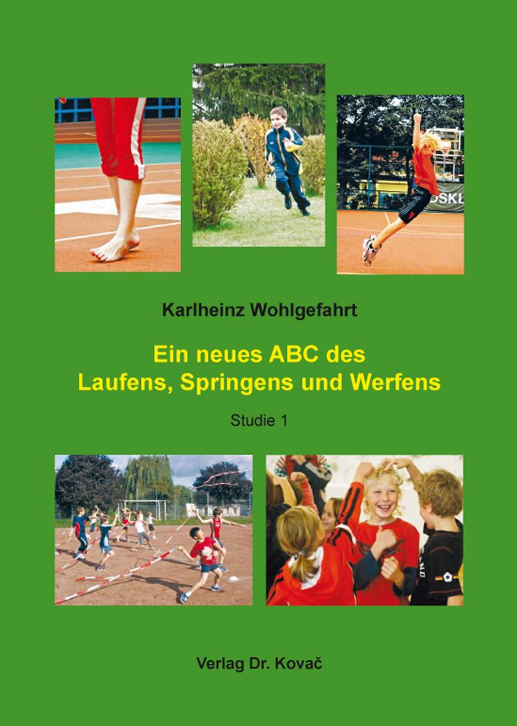 Cover: Ein neues ABC des Laufens, Springens und Werfens