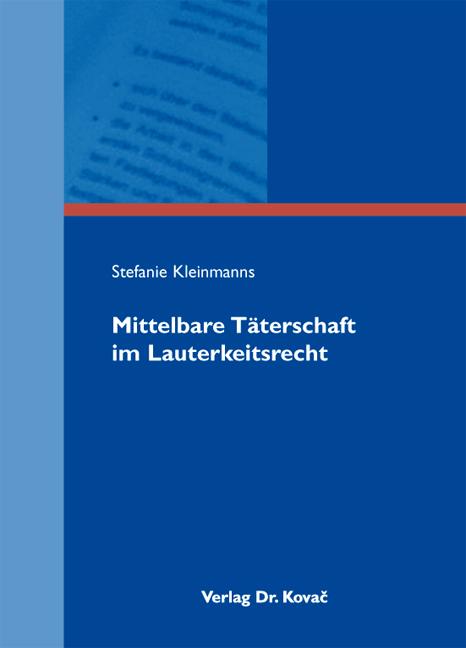 Cover: Mittelbare Täterschaft im Lauterkeitsrecht