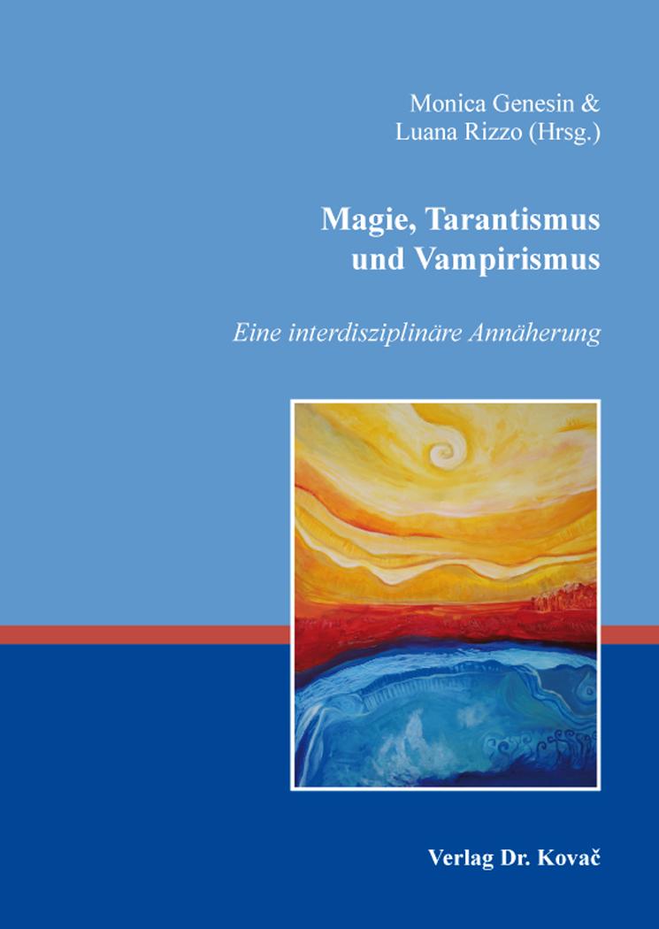 Cover: Magie, Tarantismus und Vampirismus