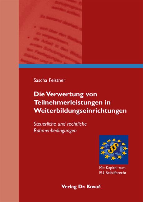 Cover: Die Verwertung von Teilnehmerleistungen in Weiterbildungseinrichtungen