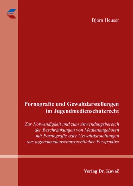 Cover: Pornografie und Gewaltdarstellungen im Jugendmedienschutzrecht