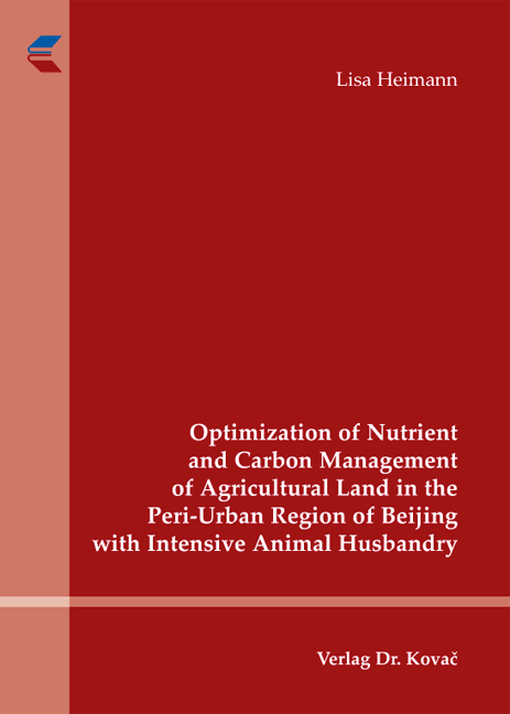 Cover: Optimization of Nutrient and Carbon Management of Agricultural Land in the Peri-Urban Region of Beijing with Intensive Animal Husbandry