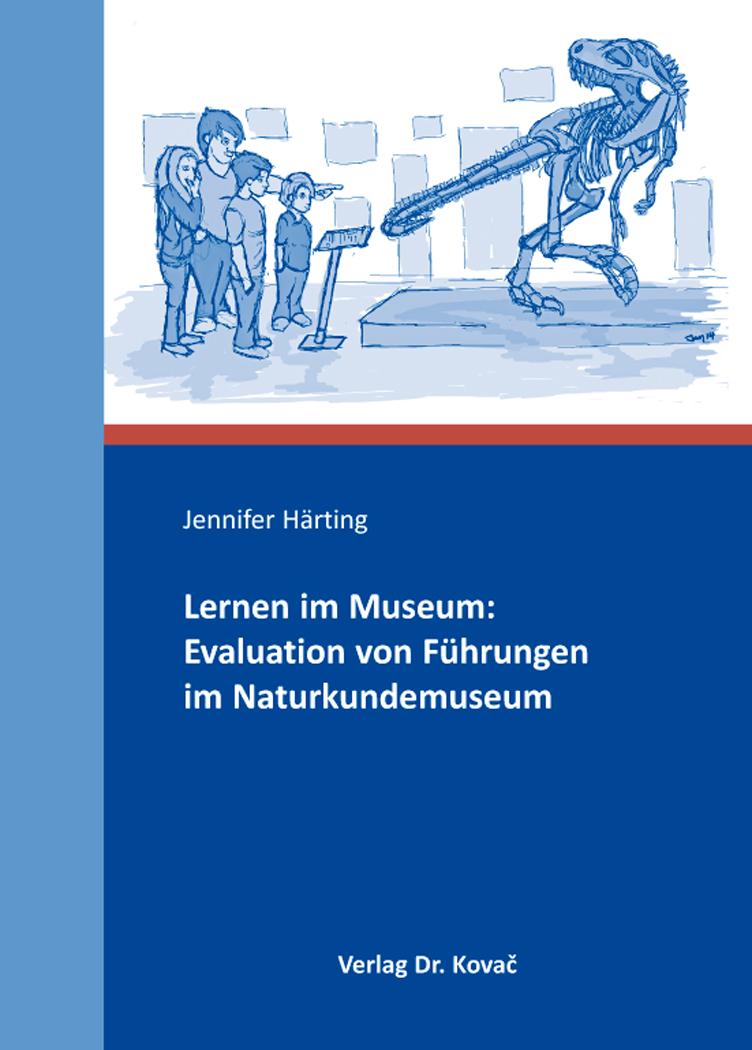 Cover: Lernen im Museum: Evaluation von Führungen im Naturkundemuseum