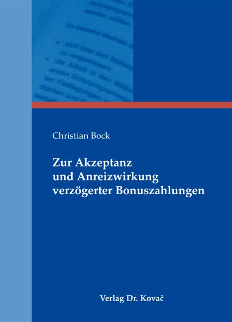 Cover: Zur Akzeptanz und Anreizwirkung verzögerter Bonuszahlungen