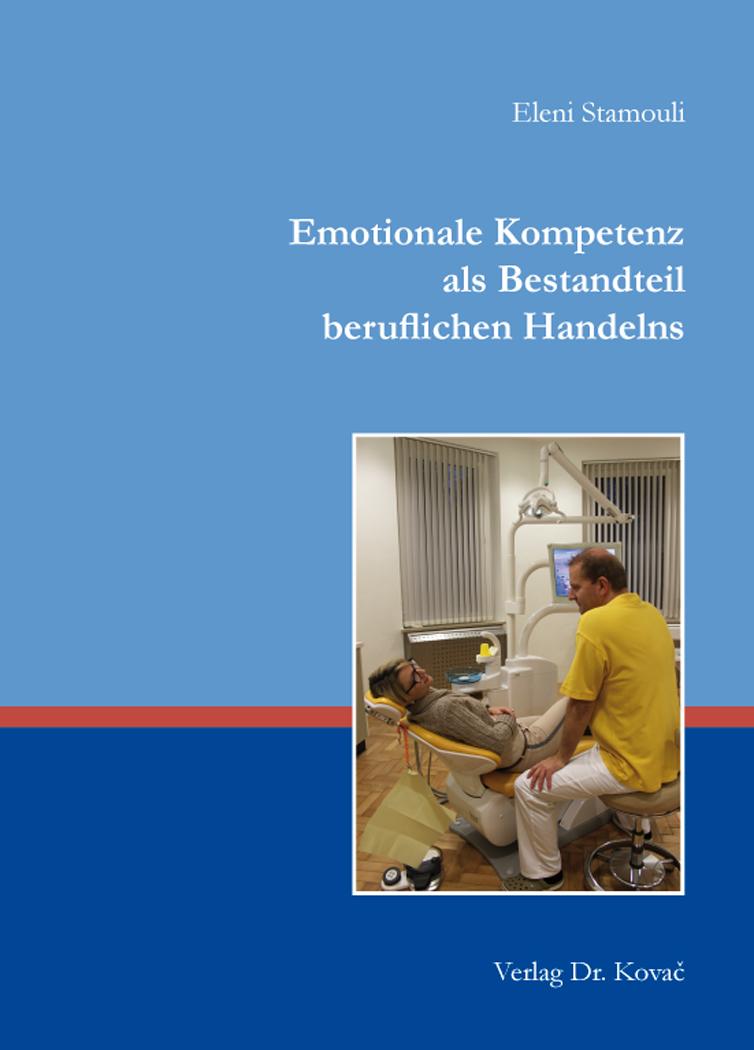 Cover: Emotionale Kompetenz als Bestandteil beruflichen Handelns