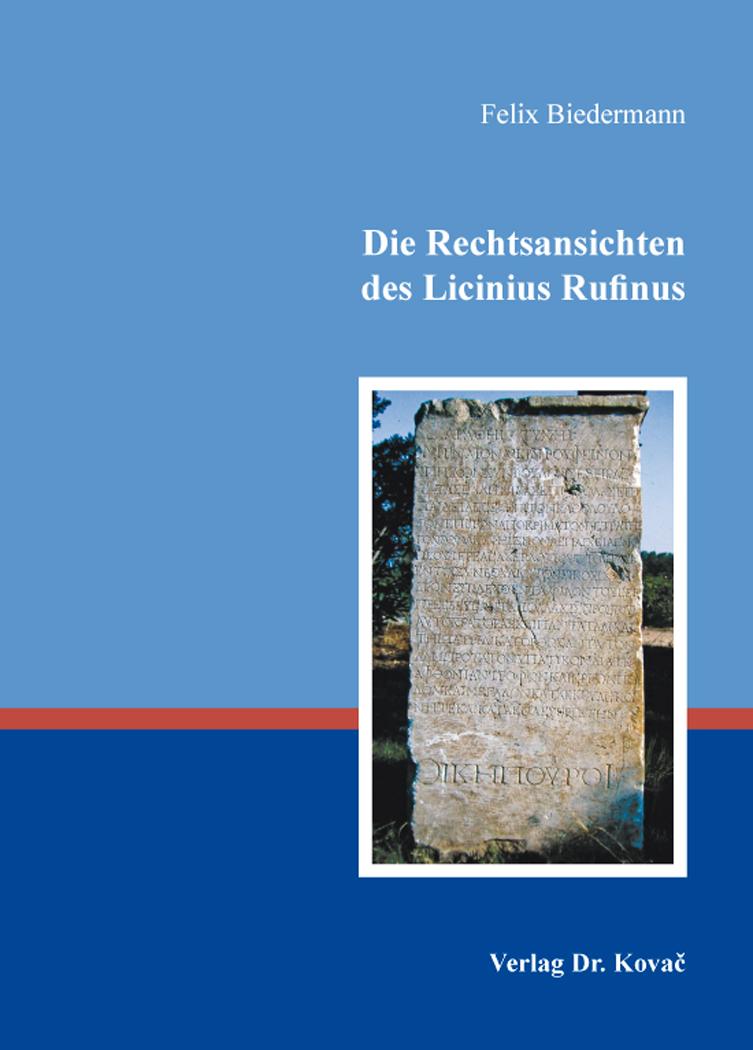 Cover: Die Rechtsansichten des Licinius Rufinus