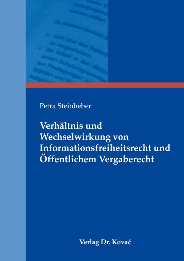 Cover: Verhältnis und Wechselwirkung von Informationsfreiheitsrecht und Öffentlichem Vergaberecht
