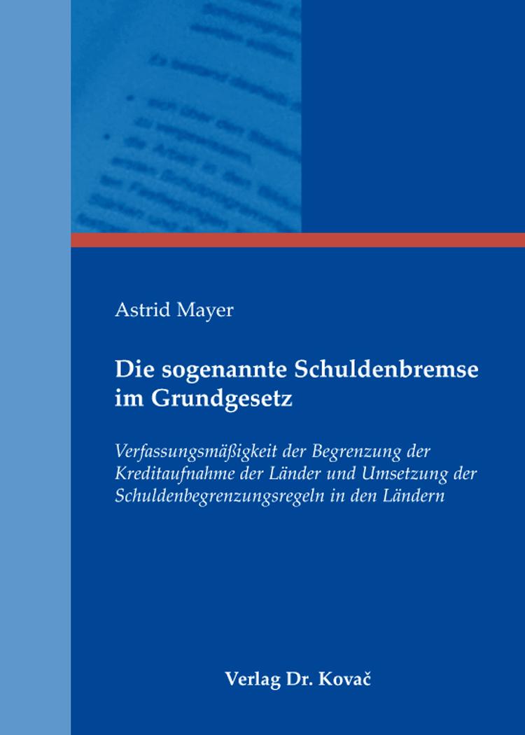 Cover: Die sogenannte Schuldenbremse im Grundgesetz