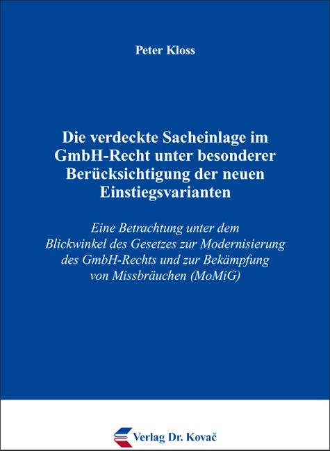 Cover: Die verdeckte Sacheinlage im GmbH-Recht unter besonderer Berücksichtigung der neuen Einstiegsvarianten