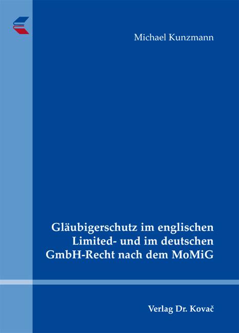 Cover: Gläubigerschutz im englischen Limited- und im deutschen GmbH-Recht nach dem MoMiG