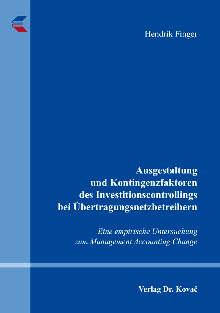 Cover: Ausgestaltung und Kontingenzfaktoren des Investitionscontrollings bei Übertragungsnetzbetreibern