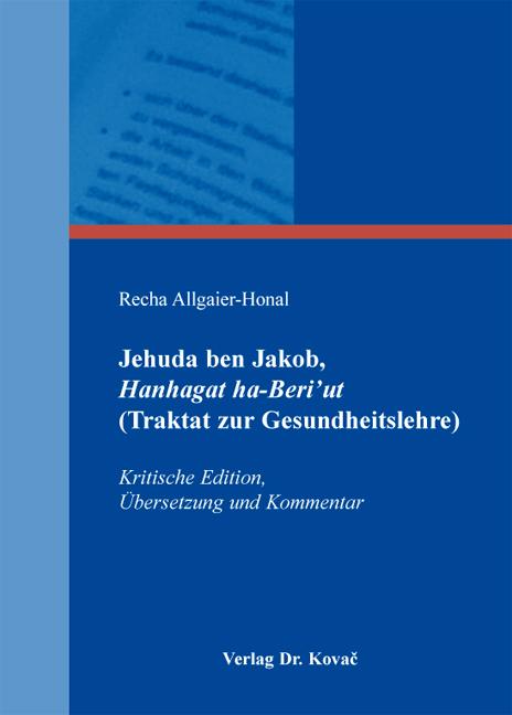 Cover: Jehuda ben Jakob, Hanhagat ha-Beri'ut (Traktat zur Gesundheitslehre)