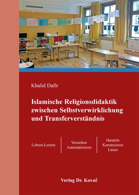 Cover: Islamische Religionsdidaktik zwischen Selbstverwirklichung und Transferverständnis