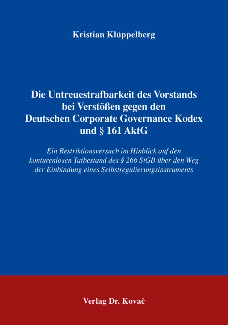 Cover: Die Untreuestrafbarkeit des Vorstands bei Verstößen gegen den Deutschen Corporate Governance Kodex und § 161 AktG
