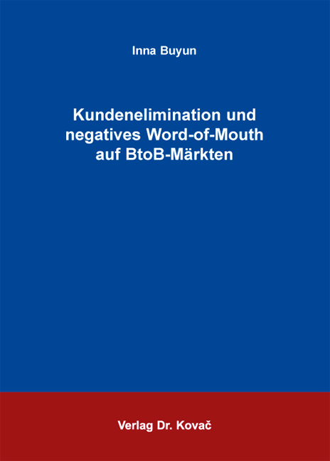 Cover: Kundenelimination und negatives Word-of-Mouth auf BtoB-Märkten