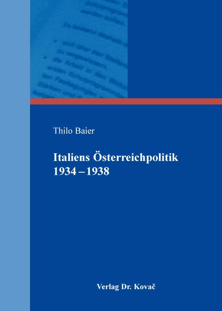 Cover: Italiens Österreichpolitik 1934–1938