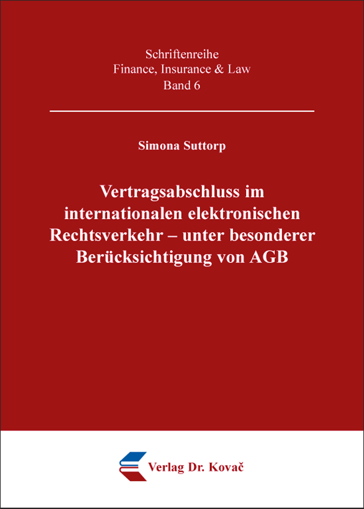 Cover: Vertragsabschluss im internationalen elektronischen Rechtsverkehr – unter besonderer Berücksichtigung von AGB