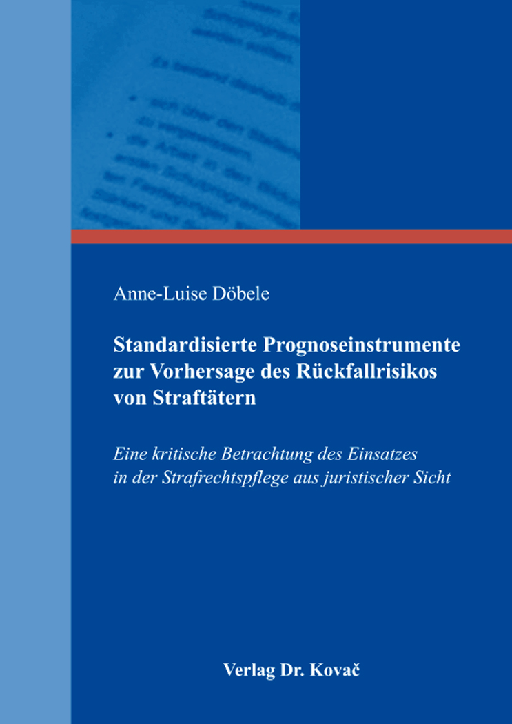 Cover: Standardisierte Prognoseinstrumente zur Vorhersage des Rückfallrisikos von Straftätern