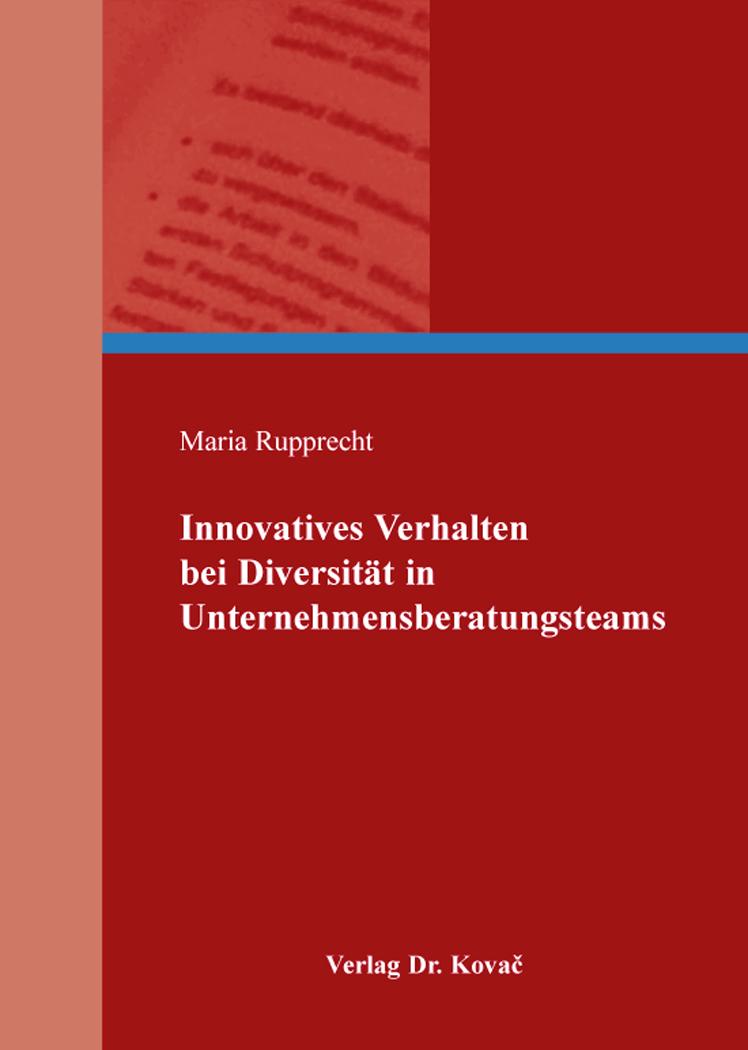 Cover: Innovatives Verhalten bei Diversität in Unternehmensberatungsteams