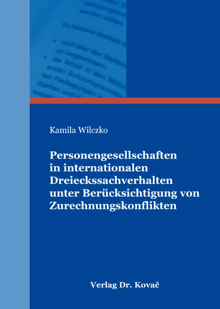 Cover: Personengesellschaften in internationalen Dreieckssachverhalten unter Berücksichtigung von Zurechnungskonflikten