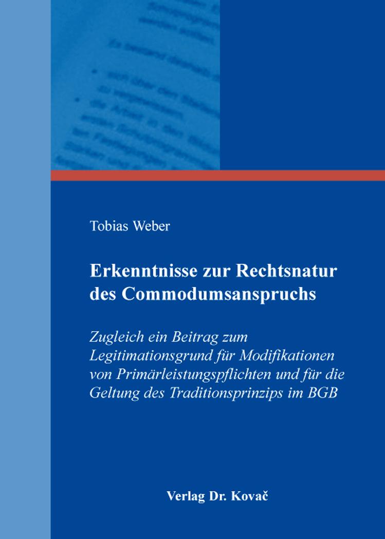 Cover: Erkenntnisse zur Rechtsnatur des Commodumsanspruchs