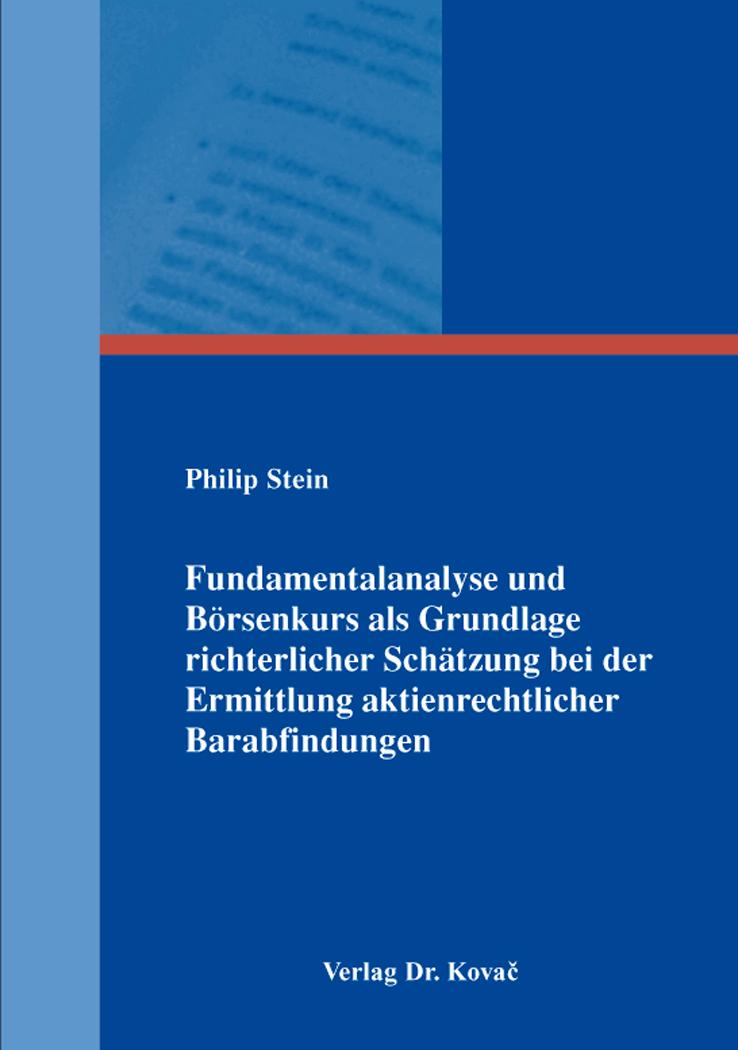 Cover: Fundamentalanalyse und Börsenkurs als Grundlage richterlicher Schätzung bei der Ermittlung aktienrechtlicher Barabfindungen