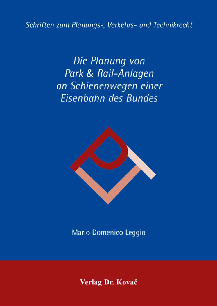 Cover: Die Planung von Park & Rail-Anlagen an Schienenwegen einer Eisenbahn des Bundes