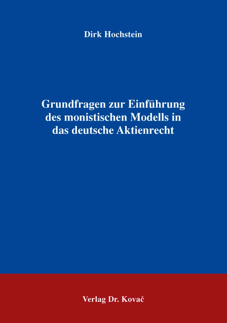 Cover: Grundfragen zur Einführung des monistischen Modells in das deutsche Aktienrecht