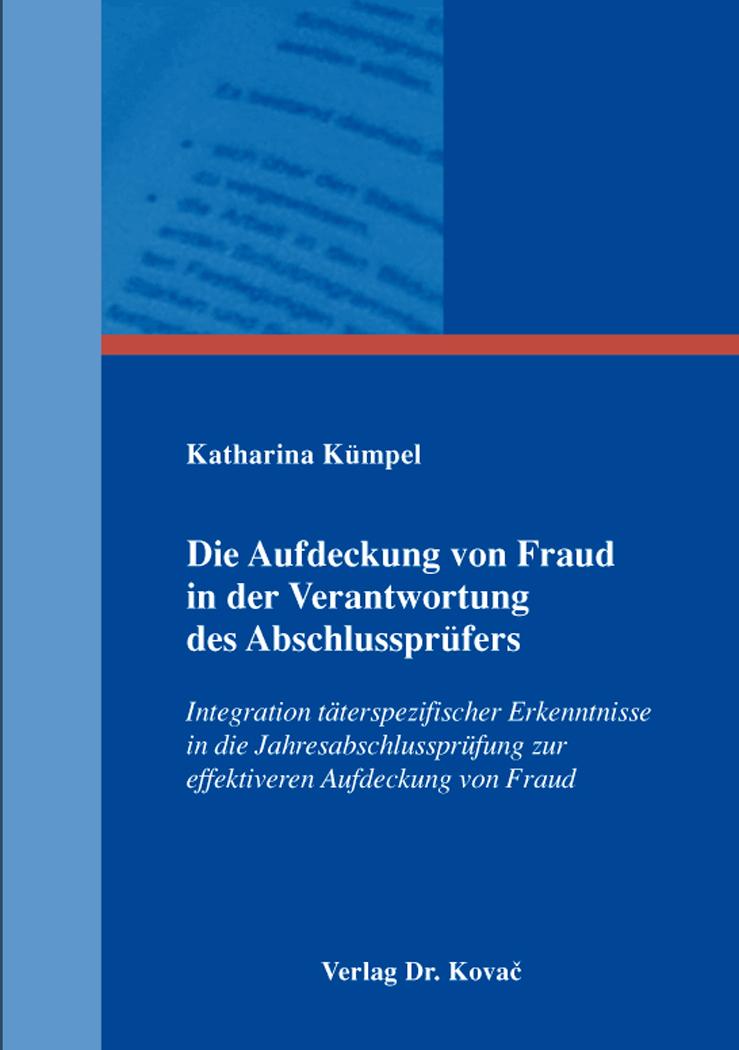 Cover: Die Aufdeckung von Fraud in der Verantwortung des Abschlussprüfers