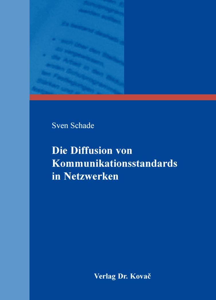 Cover: Die Diffusion von Kommunikationsstandards in Netzwerken
