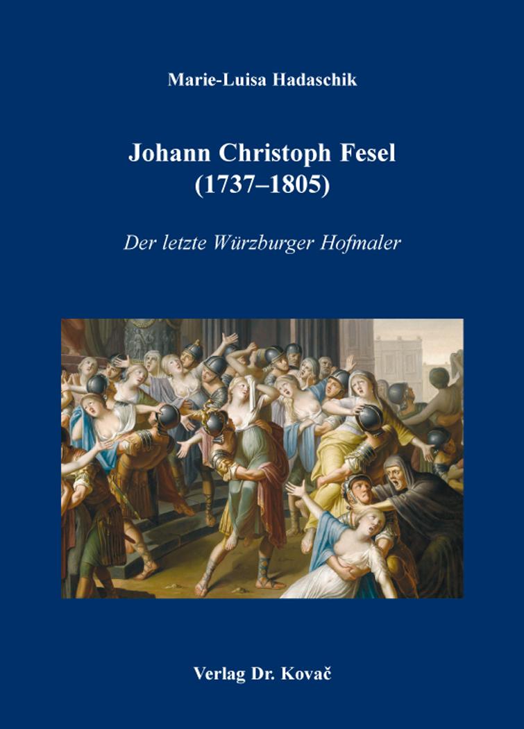 Cover: Johann Christoph Fesel (1737–1805)