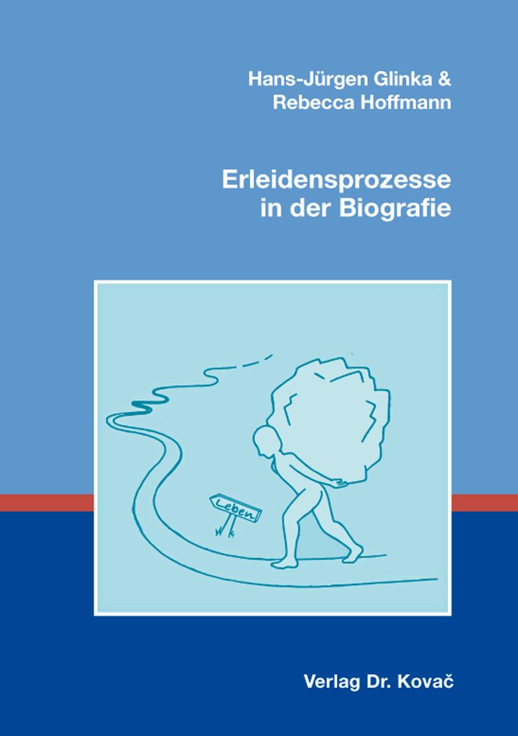 Cover: Erleidensprozesse in der Biografie