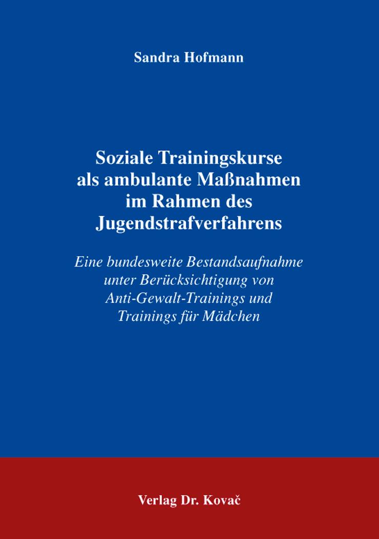 Cover: Soziale Trainingskurse als ambulante Maßnahmen im Rahmen des Jugendstrafverfahrens