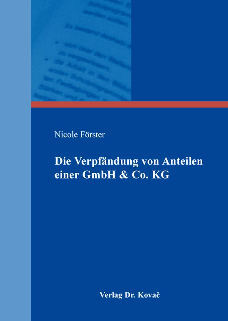Cover: Die Verpfändung von Anteilen einer GmbH & Co. KG
